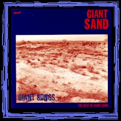 """Giant Songs: The Best Of Giant Sand"" - Demon CD"